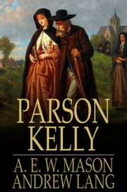 Parson Kelly ebook by A. E. W. Mason,Andrew Lang