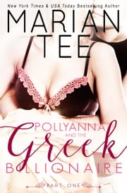 Pollyanna and the Greek Billionaire ebook by Marian Tee