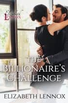 The Billionaire's Challenge ebook by Elizabeth Lennox