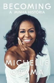 Becoming - A minha história ebook by Michelle Obama