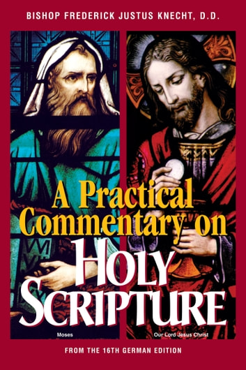 Practical Commentary on Holy Scripture ebook by Most Rev. Frederick Justus Most Rev. Knecht D.D.
