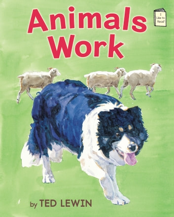 Animals Work ebook by Ted Lewin