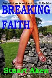 Breaking Faith ebook by Stuart Aken