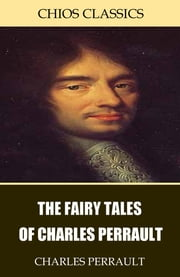 The Fairy Tales of Charles Perrault ebook by Charles Perrault,Robert Samber