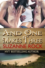 And One Makes Three ebooks by Suzanne Rock