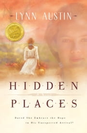 Hidden Places - A Novel ebook by Lynn Austin