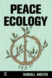 Peace Ecology ebook by Randall Amster