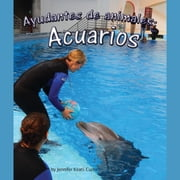Ayudantes de animales: acuarios audiobook by Jennifer Keats Curtis