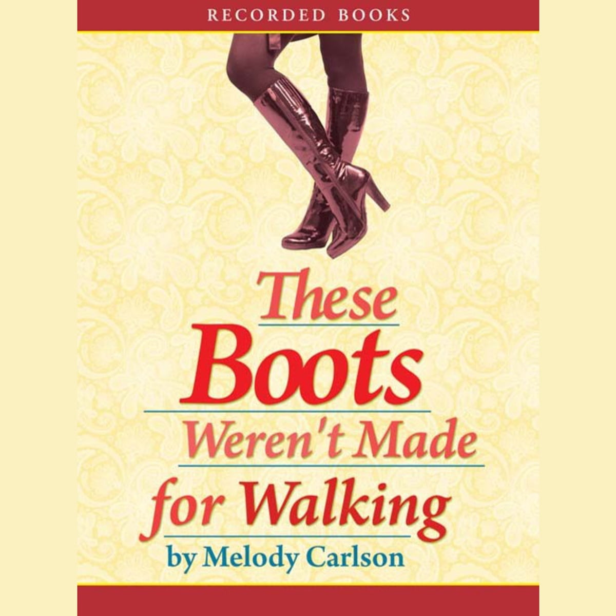 ad35e48059c These Boots Weren t Made For Walking Audiobook by Melody Carlson ...