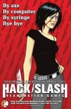 Hack/Slash Vol 5: Reanimation Games ebook by Tim Seeley