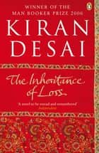 The Inheritance of Loss - Life & Death In Karachi ebook by Kiran Desai