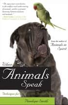 When Animals Speak ebook by Penelope Smith