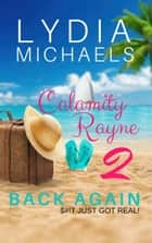 Calamity Rayne II: Back Again - Calamity Rayne, #2 ebook by Lydia Michaels