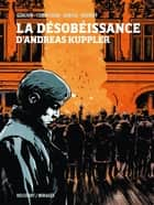 La Désobéissance d'Andreas Kuppler ebook by