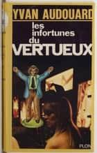 Les infortunes du vertueux ebook by Yvan Audouard