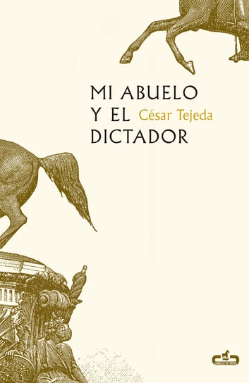 Mi abuelo y el dictador eBook by César Tejeda