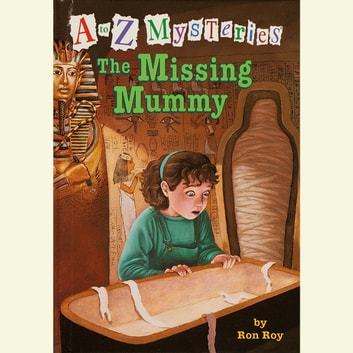 A to Z Mysteries: The Missing Mummy audiobook by Ron Roy