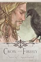 Crow and Firefly ebook by