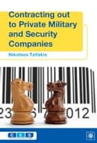 Contracting out to Private Military and Security Companies ebook by Nikolaos Tzifakis