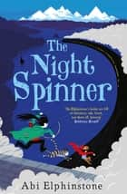 The Night Spinner ebook by Abi Elphinstone