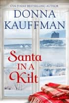 Santa in a Kilt ebook by Donna Kauffman