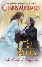 Any Groom Will Do ebook by Charis Michaels