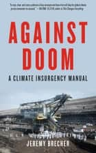 Against Doom - A Climate Insurgency Manual ebook by Jeremy Brecher