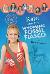 Kate and the Wyoming Fossil Fiasco ebook by Janice Hanna