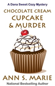 Chocolate Cream Cupcake & Murder ebook by Ann S. Marie