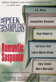 Sneak Peek Samplers: Romantic Suspense ebook by J.K. Winn, Jacqueline Diamond, Kym Roberts,...
