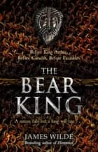 The Bear King ebook by James Wilde