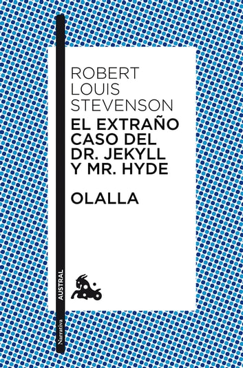 El extraño caso del Dr. Jekyll y Mr. Hyde / Olalla ebook by Robert Louis Stevenson