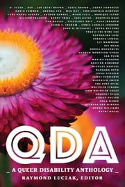 QDA: A Queer Disability Anthology ebook by Raymond Luczak