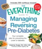 The Everything Guide to Managing and Reversing Pre-Diabetes ebook by Gretchen Scalpi