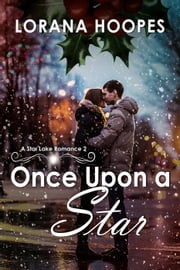 Once Upon A Star - Star Lake, #2 ebook by Lorana Hoopes