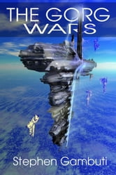The Gorg Wars ebook by Gambuti, Stephen,
