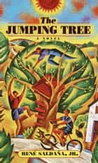 The Jumping Tree ebook by Rene Saldana, Jr.