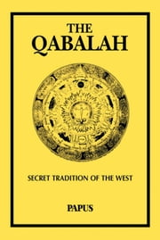 The Qabalah: Secret Tradition of the West ebook by Papus