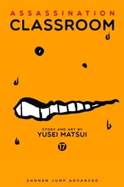 Assassination Classroom, Vol. 17 ebook by Yusei Matsui