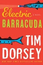 Electric Barracuda - A Novel eBook by Tim Dorsey