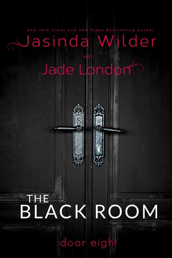 The Black Room: Door Eight ebook by Jasinda Wilder,Jade London