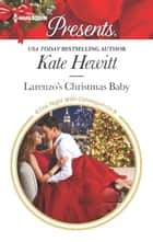 Larenzo's Christmas Baby ebook by Kate Hewitt