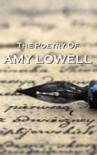 Amy Lowell, The Poetry Of ebook by Amy Lowell