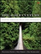 The Agile Culture ebook by Pollyanna Pixton,Paul Gibson,Niel Nickolaisen