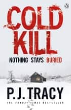 Cold Kill ebook by P. J. Tracy