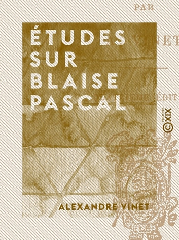 Études sur Blaise Pascal ebook by Alexandre Vinet