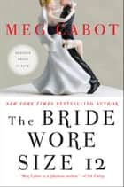 The Bride Wore Size 12 ebook by Meg Cabot