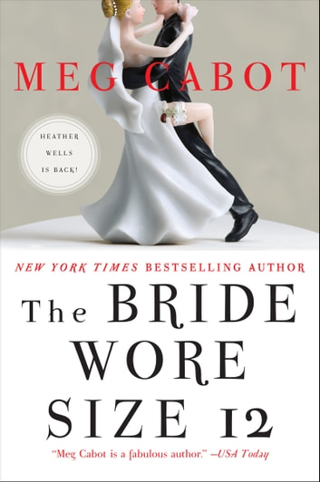 The Bride Wore Size 12 - A Novel ebook by Meg Cabot