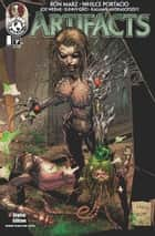 Artifacts #7 ebook by Ron Marz, Whilce Portacio, Joe B. Weems V, Sunny Gho, Troy Peteri, Filip Sablik