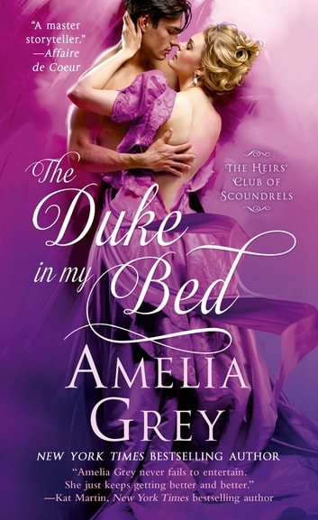 The Duke In My Bed - The Heirs' Club of Scoundrels ebook by Amelia Grey